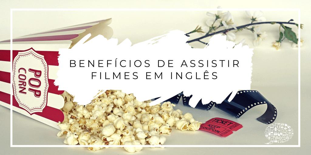 Beneficios De Assistir Filmes Em Ingles (2)