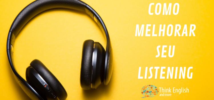 Como melhorar seu Listening