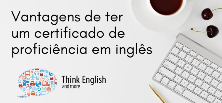 Vantagens de ter um certificado de proficiência em inglês